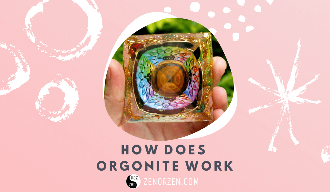 How Does Orgonite Work